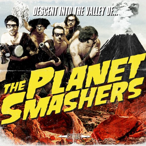 Descent Into The Valley Of The Planet Smashers